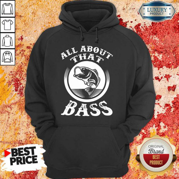 Fishing All About That Bass Hoodie