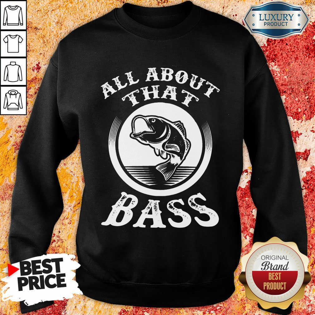 Fishing All About That Bass Sweatshirt
