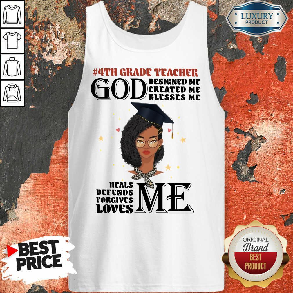 Girl 4th Grade Teacher God Designed Me Created Me Blesses Me Tank Top