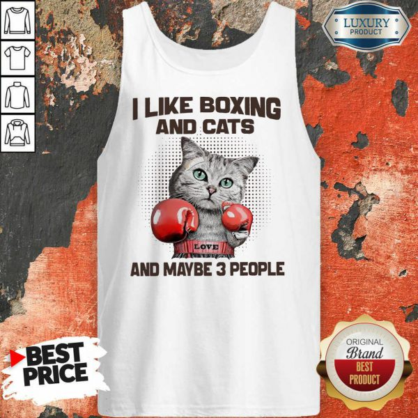 I Like Boxing And Cats And Maybe 3 People Tank Top