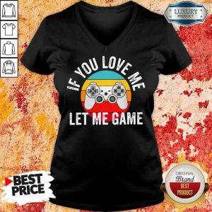 If You Love Me Let Me Game Vintage V-neck