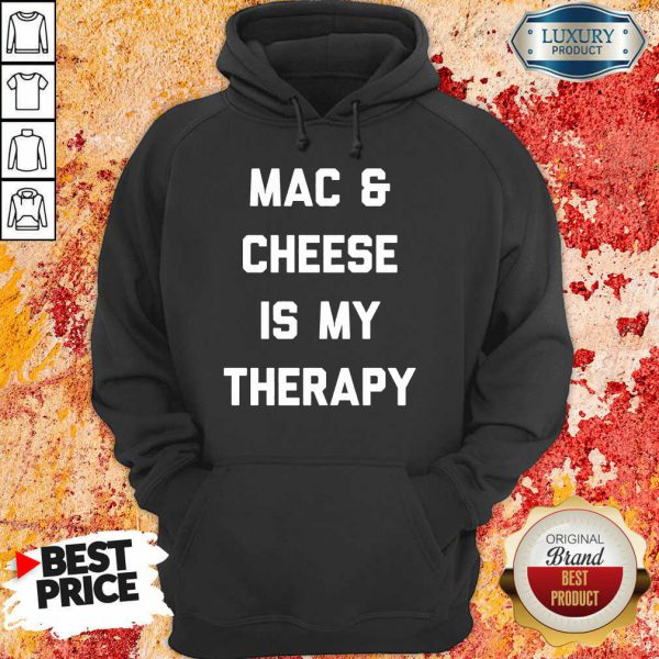 Mac And Cheese Is My Therapy Hoodie