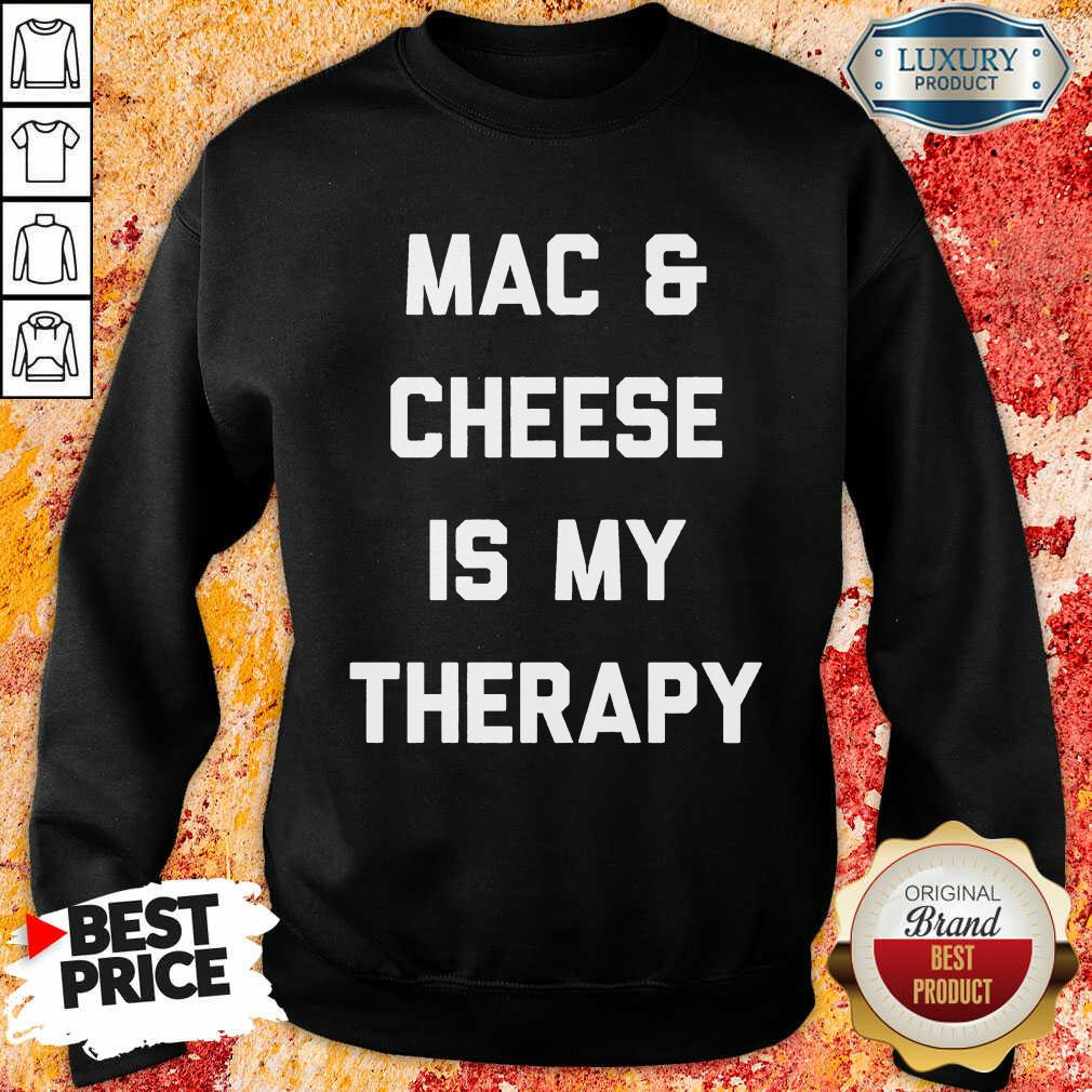 Mac And Cheese Is My Therapy Sweatshirt