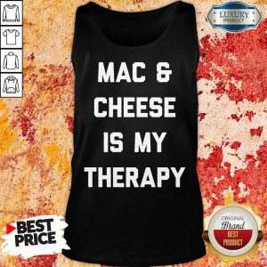 Mac And Cheese Is My Therapy Tank Top