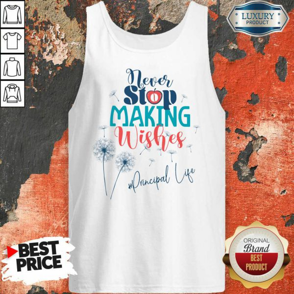 Never Stop Making Wishes Principal Life Tank Top