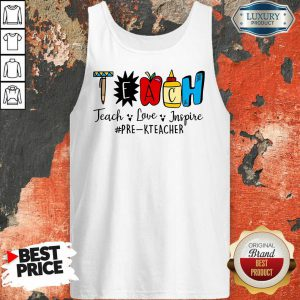 Teach Love Inspire Pre K Teacher Tank Top