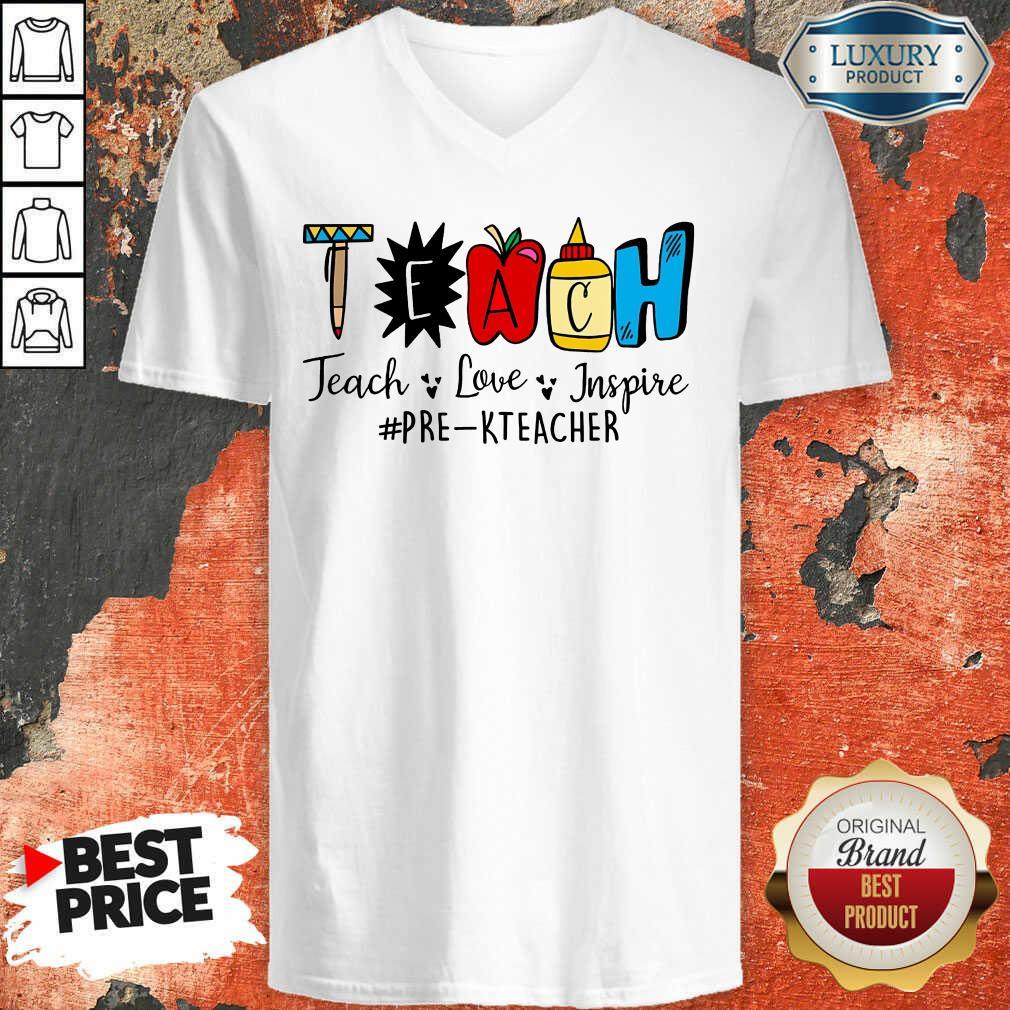 Teach Love Inspire Pre K Teacher V-neck