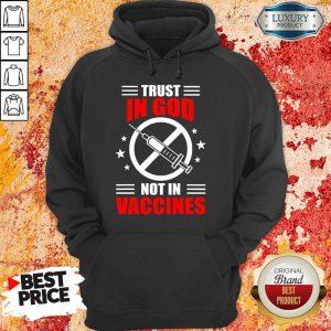 Trust In God Not In Vaccine Hoodie