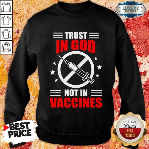 Trust In God Not In Vaccine Sweatshirt