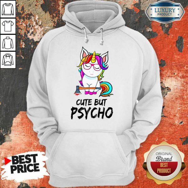 Unicorn Cute But Psycho Hoodie