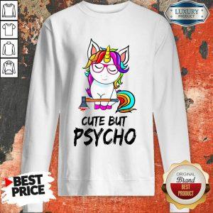 Unicorn Cute But Psycho Sweatshirt