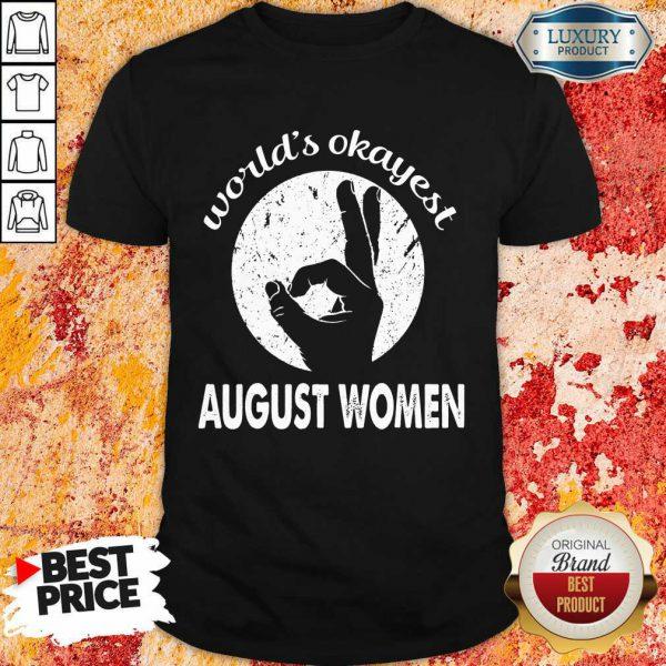 Worlds Okayest August Women Shirt