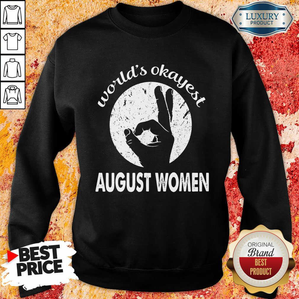 Worlds Okayest August Women Sweatshirt